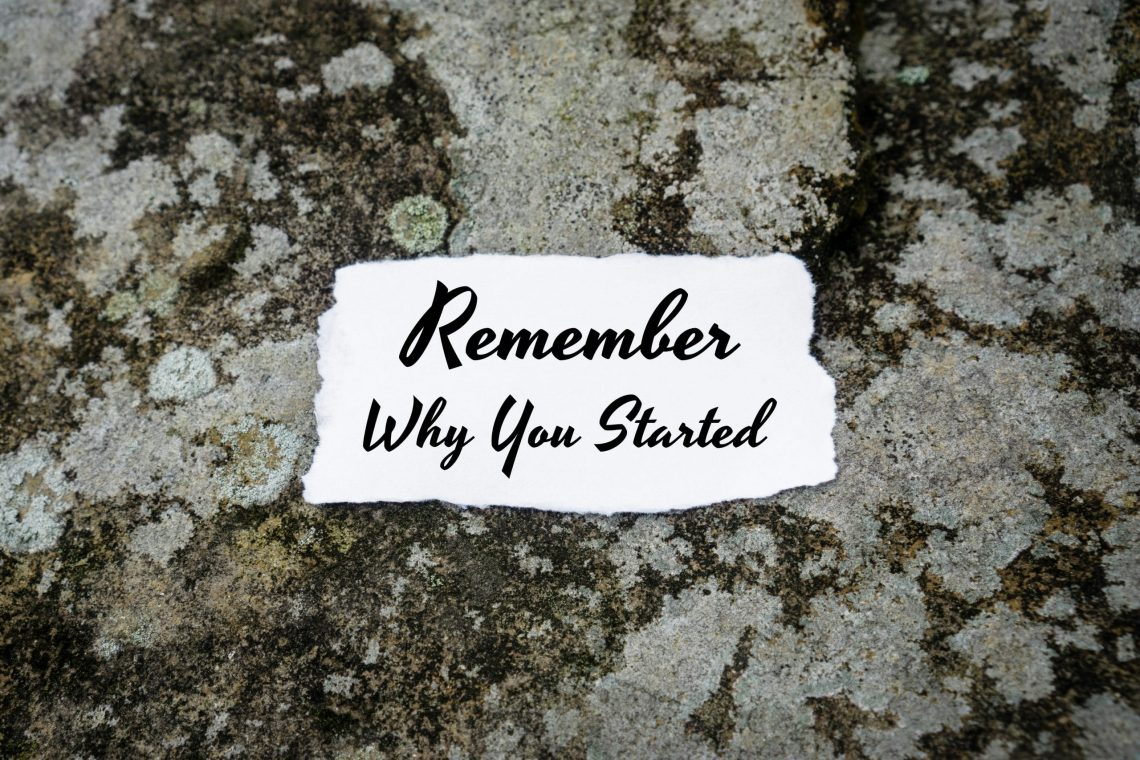 Remember Why You Started. Paper On Concrete.